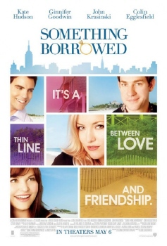 poster from the Alcon Entertainment film Something Borrowed
