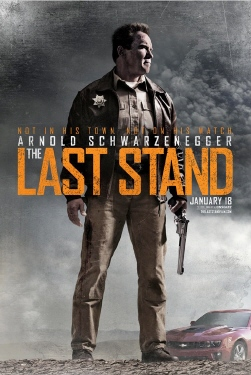 poster from the Di Bonaventure Films movie The Last Stand